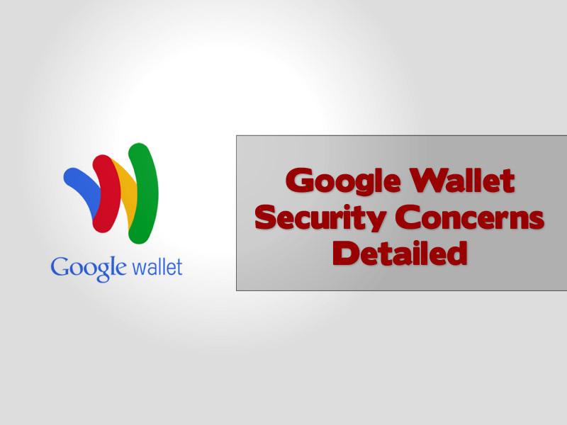 Google Wallet Security Concerns Detailed