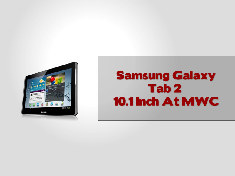 Samsung Galaxy Tab 2 10.1 Inch At MWC