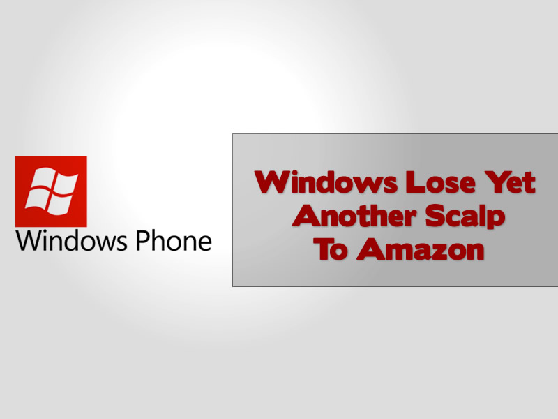 Windows Lose Yet Another Scalp To Amazon