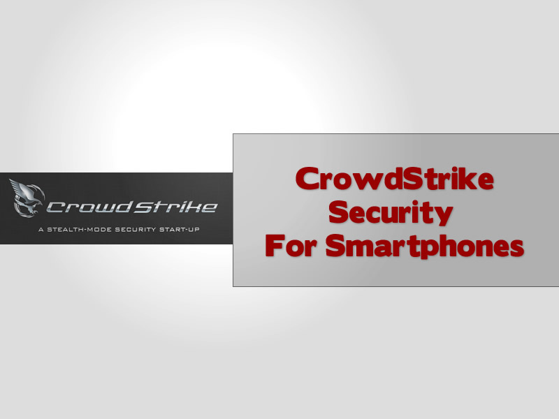 CrowdStrike Security For Smartphones