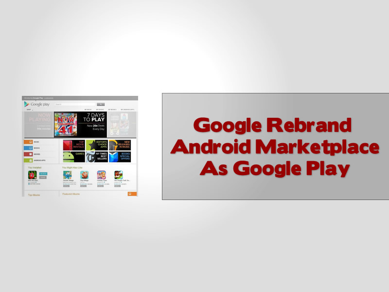 Google Rebrand Android Marketplace As Google Play
