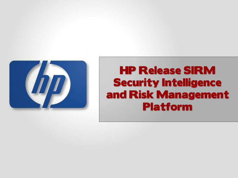 HP Release SIRM Security Intelligence and Risk Management Platform