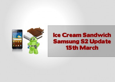 Ice Cream Sandwich Samsung S2 Update 15th March