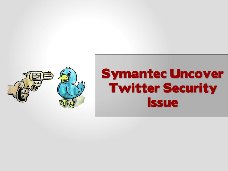 Symantec Uncover Twitter Security Issue
