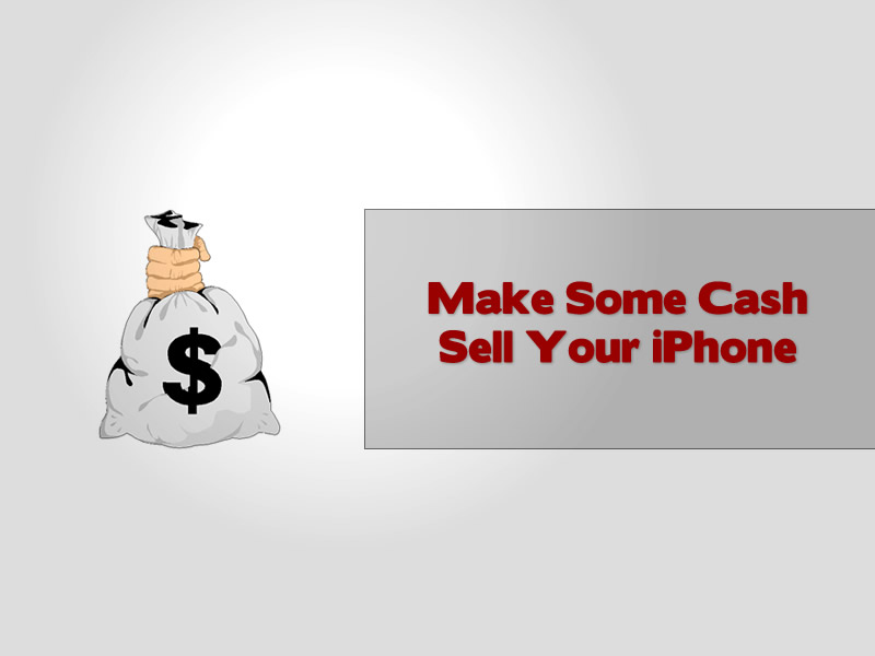 Make Some Cash Sell Your iPhone