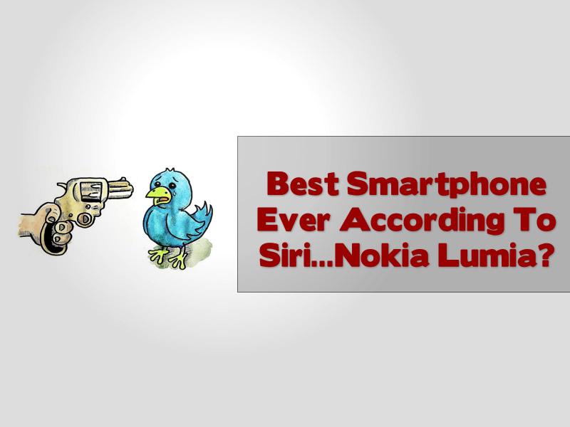 Best Smartphone Ever According To Siri