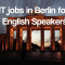 IT jobs in Berlin for English Speakers