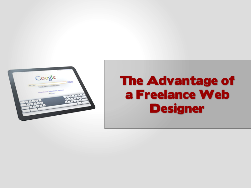 The Advantage of a Freelance Web Designer
